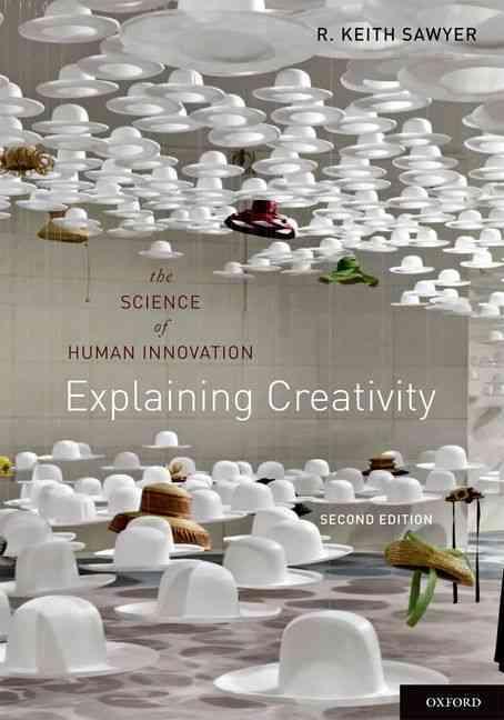 Explaining Creativity By Sawyer, R. Keith