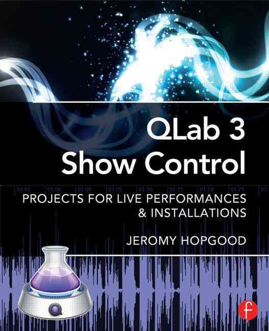 Qlab 3 Show Control By Hopgood, Jeromy