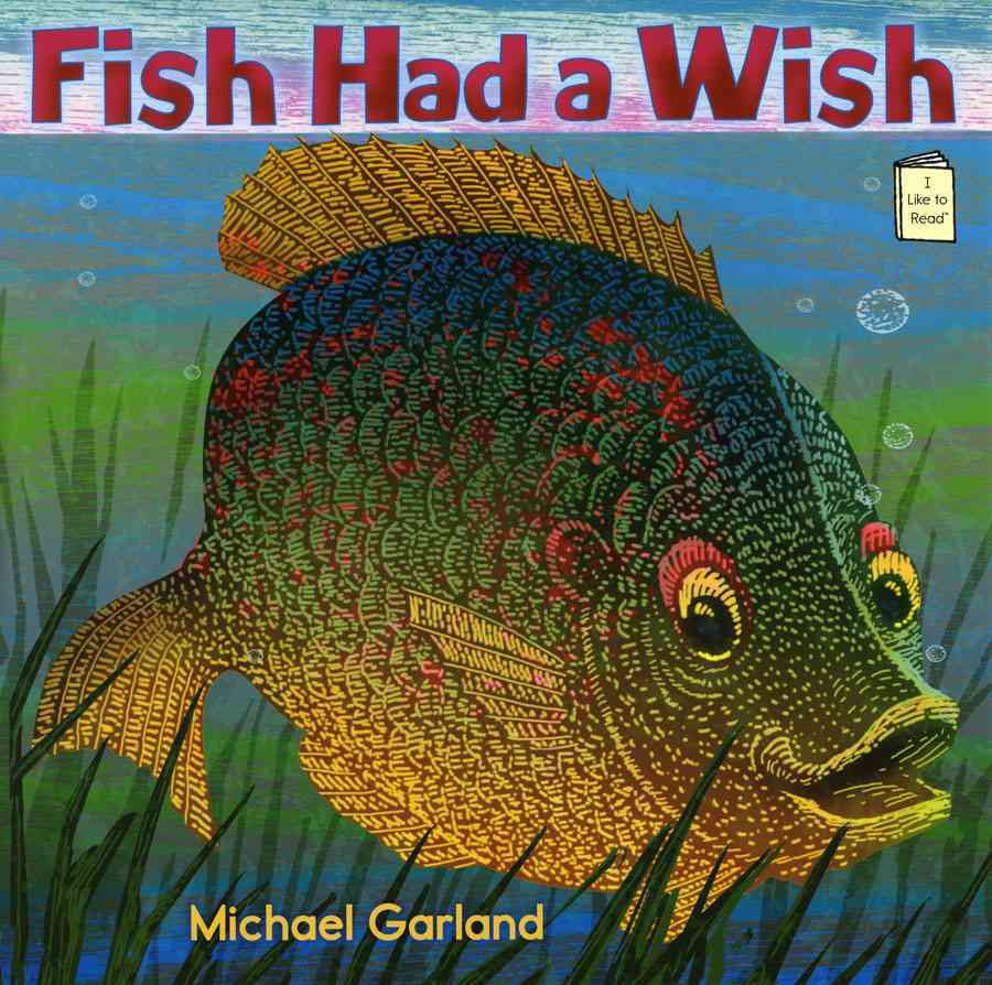 Fish Had a Wish By Garland, Michael/ Garland, Michael (ILT)